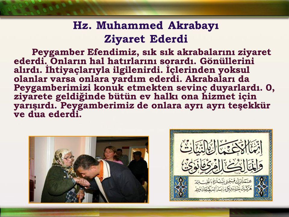 Hz. Muhammed Akrabayı Ziyaret Ederdi