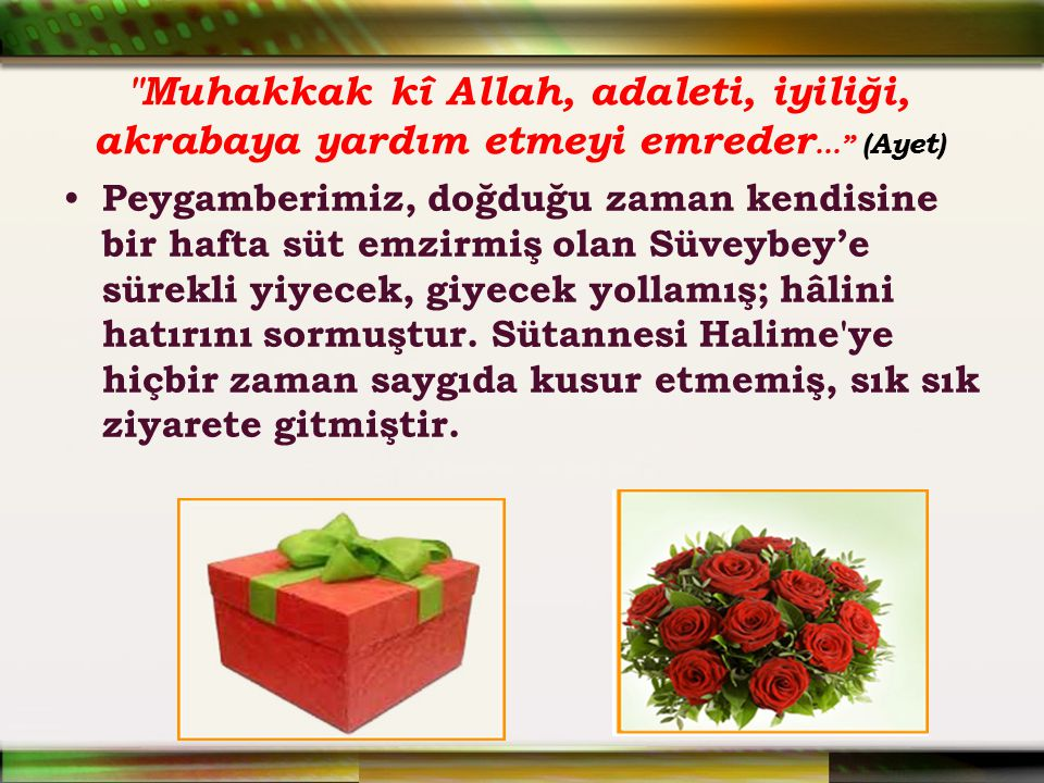Muhakkak kî Allah, adaleti, iyiliği, akrabaya yardım etmeyi emreder