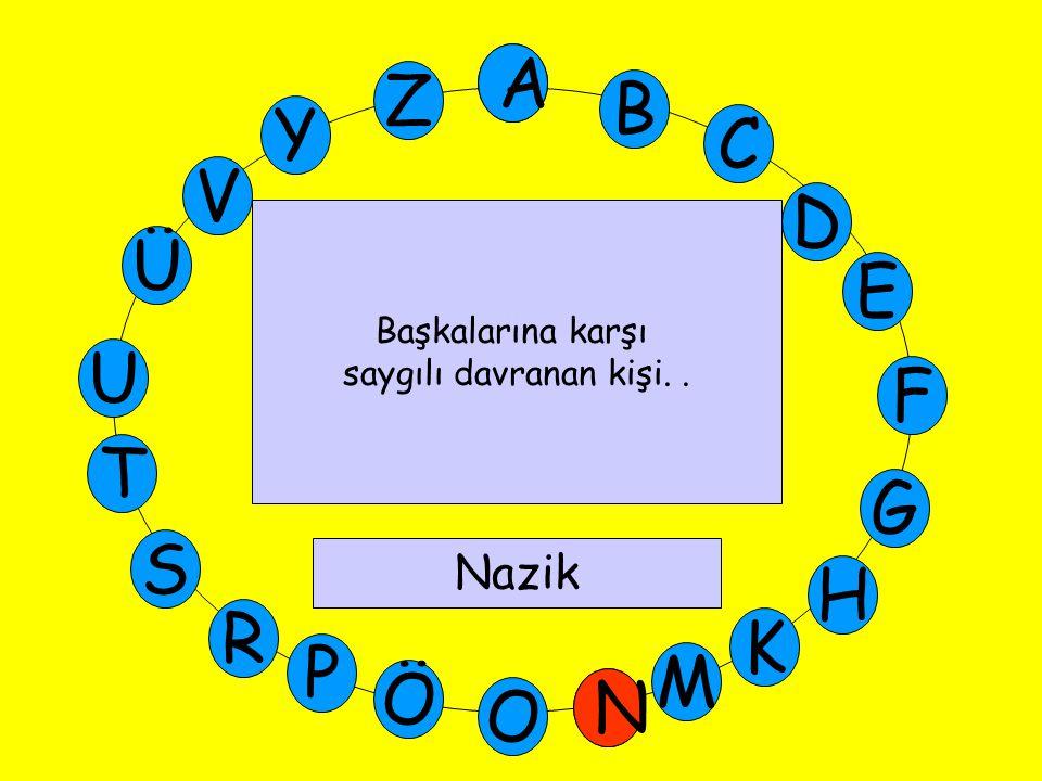M Ü V Y Z E D C B A U T G F S P Ö O H K N R A N Nazik