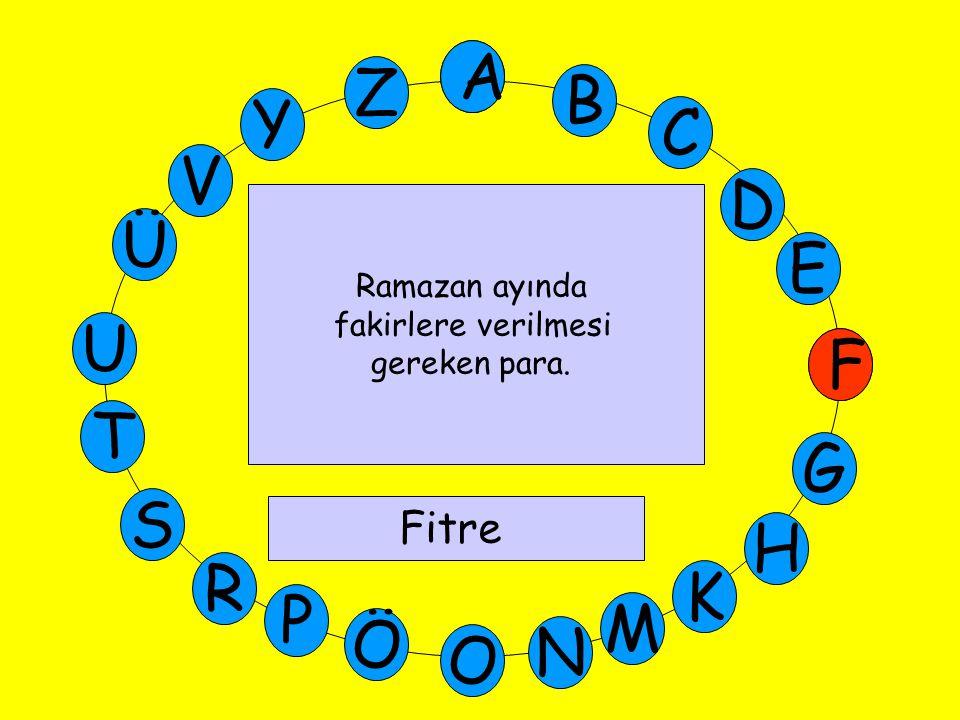 M Ü V Y Z E D C B A U T G F S P Ö O H K N R A F Fitre Ramazan ayında