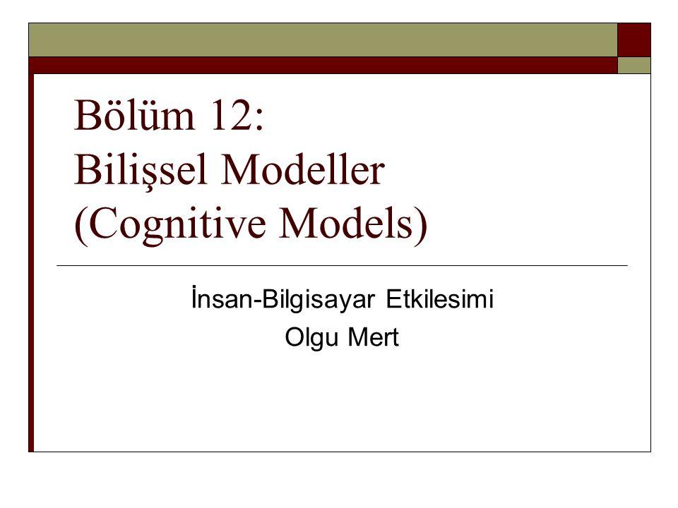 Bölüm 12: Bilişsel Modeller (Cognitive Models)