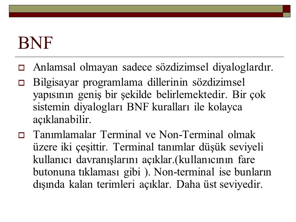 BNF Anlamsal olmayan sadece sözdizimsel diyaloglardır.
