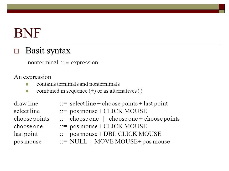 BNF Basit syntax nonterminal ::= expression An expression
