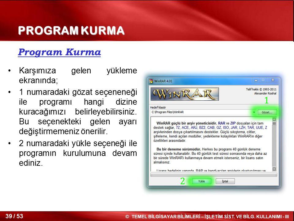 PROGRAM KURMA Program Kurma Karşımıza gelen yükleme ekranında;