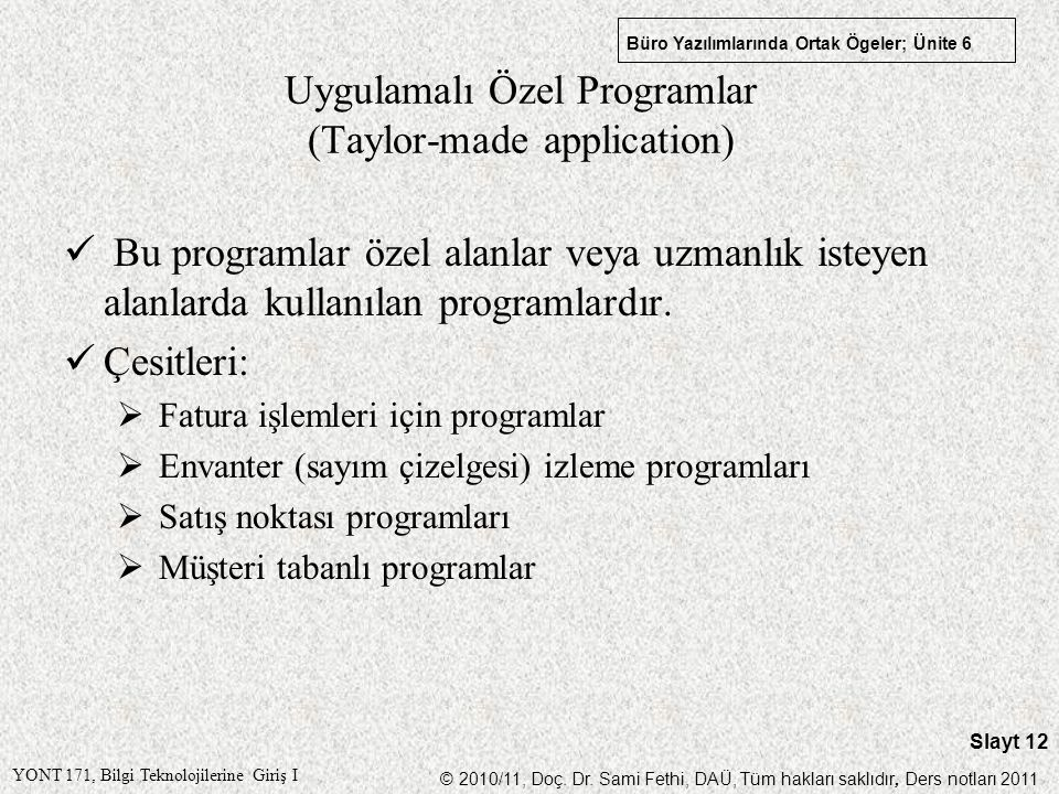 Uygulamalı Özel Programlar (Taylor-made application)