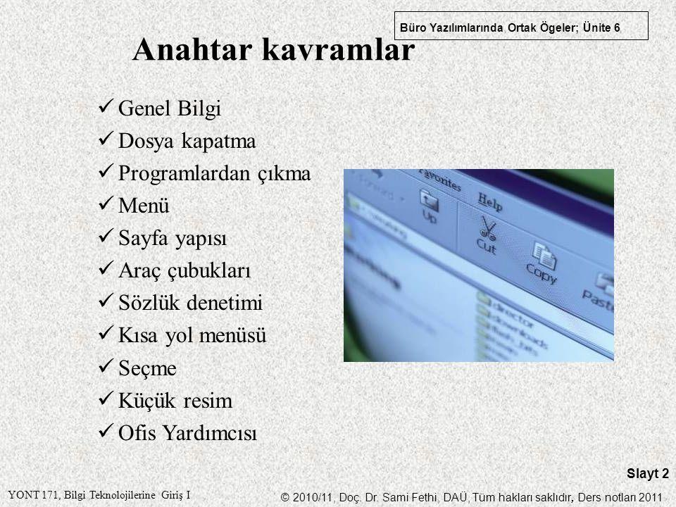 Anahtar kavramlar Genel Bilgi Dosya kapatma Programlardan çıkma Menü