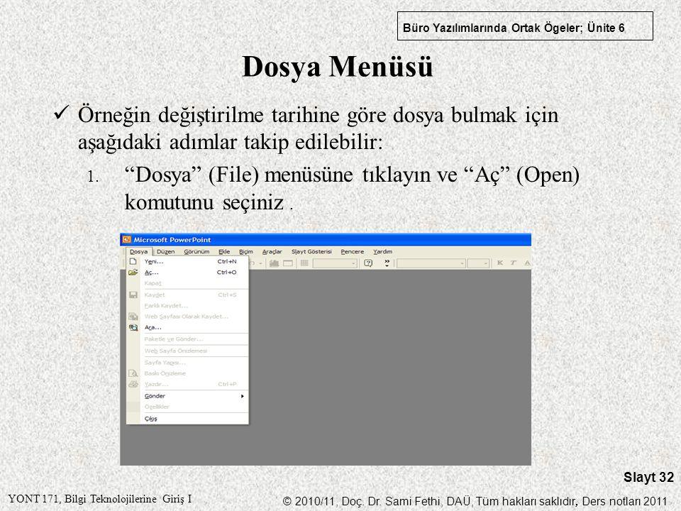 Dosya Menüsü Örneğin değiştirilme tarihine göre dosya bulmak için aşağıdaki adımlar takip edilebilir:
