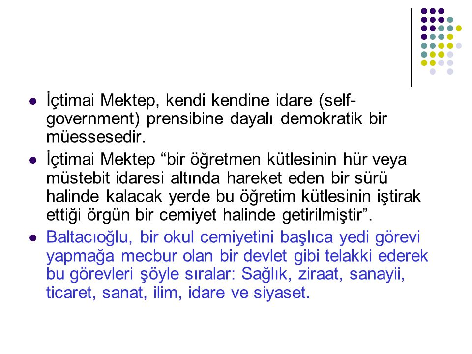 İçtimai Mektep, kendi kendine idare (self-government) prensibine dayalı demokratik bir müessesedir.