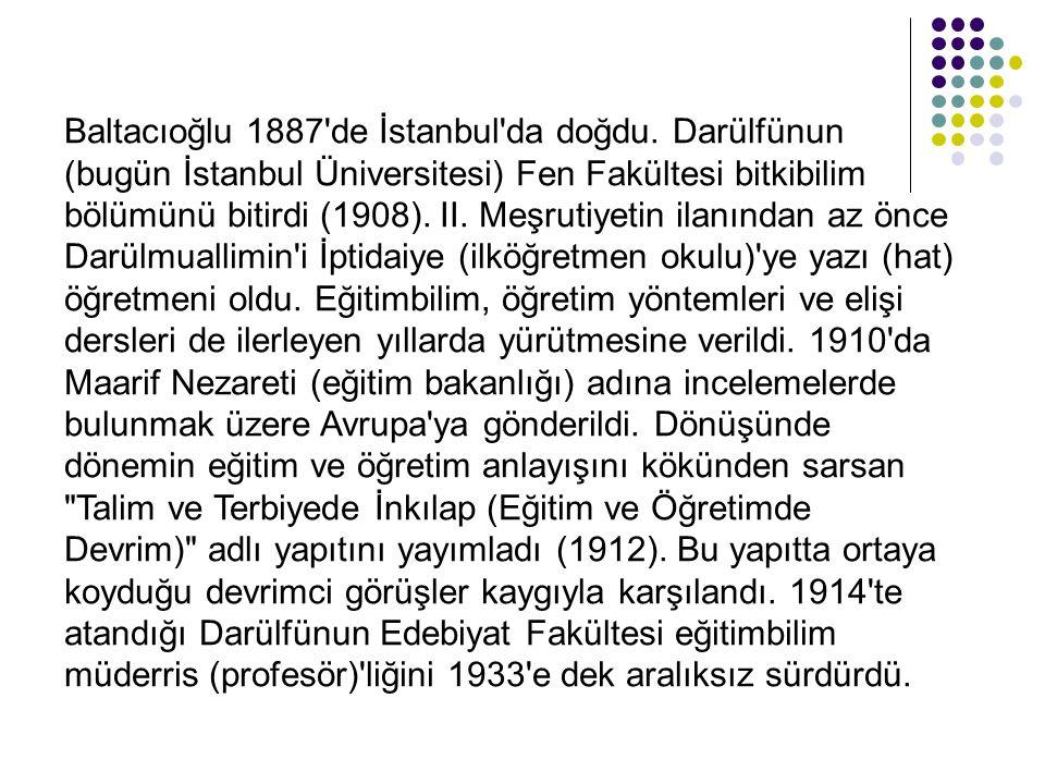 Baltacıoğlu 1887 de İstanbul da doğdu