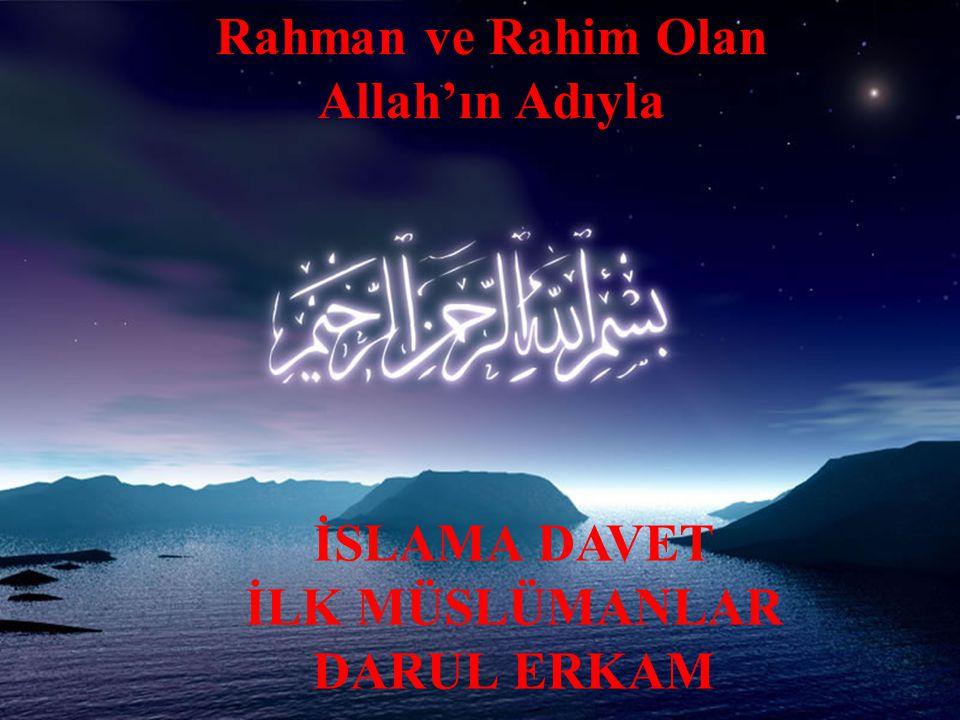 Rahman ve Rahim Olan Allah'ın Adıyla İLK MÜSLÜMANLAR DARUL ERKAM