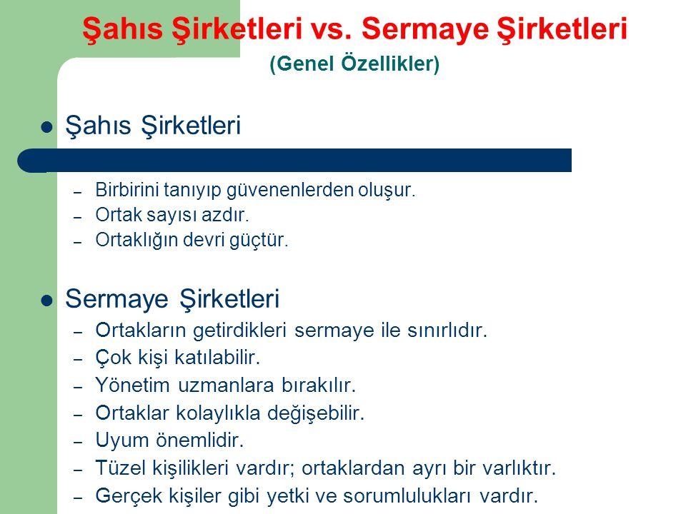 Şahıs Şirketleri vs. Sermaye Şirketleri (Genel Özellikler)