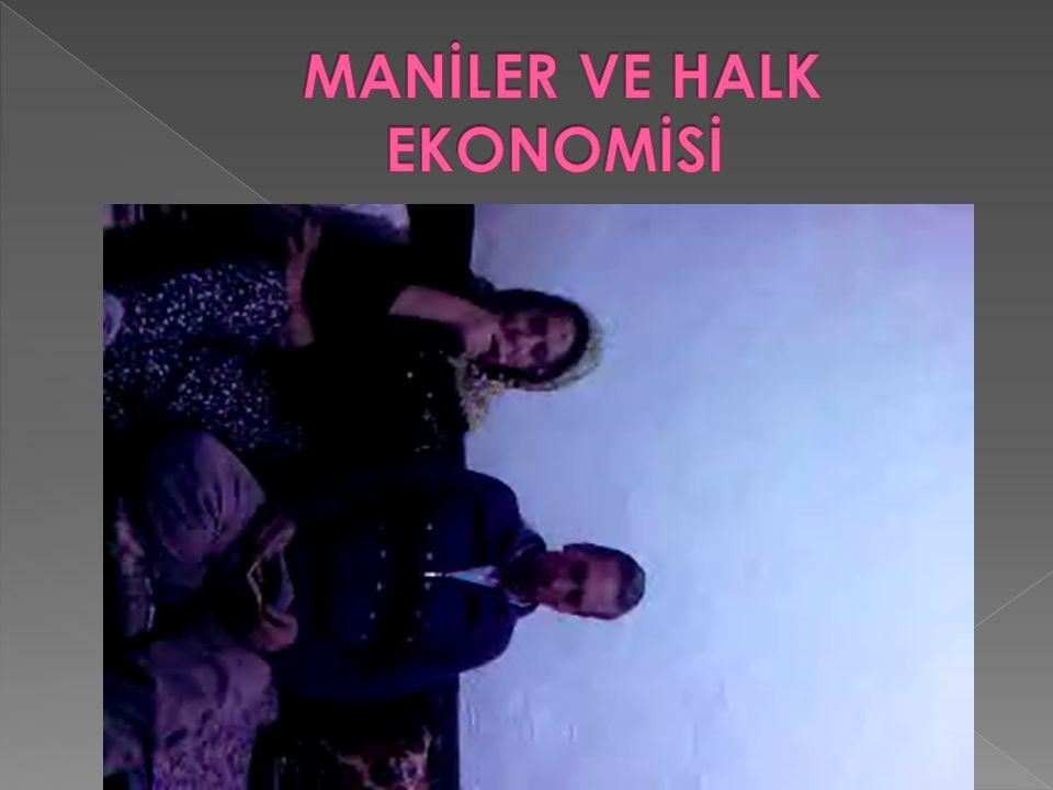 MANİLER VE HALK EKONOMİSİ
