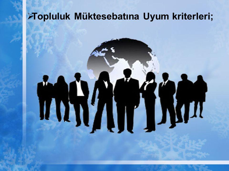 Topluluk Müktesebatına Uyum kriterleri;