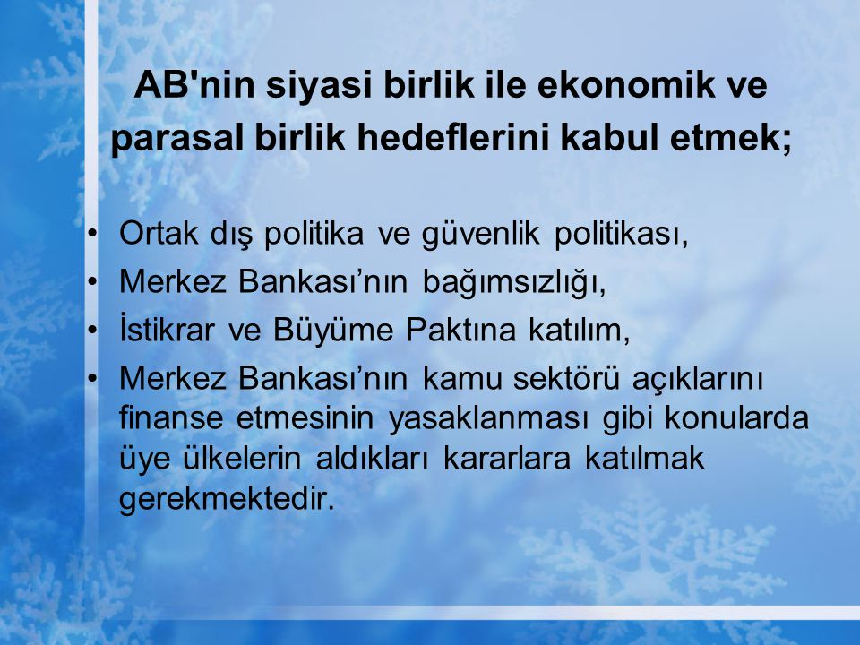 AB nin siyasi birlik ile ekonomik ve parasal birlik hedeflerini kabul etmek;