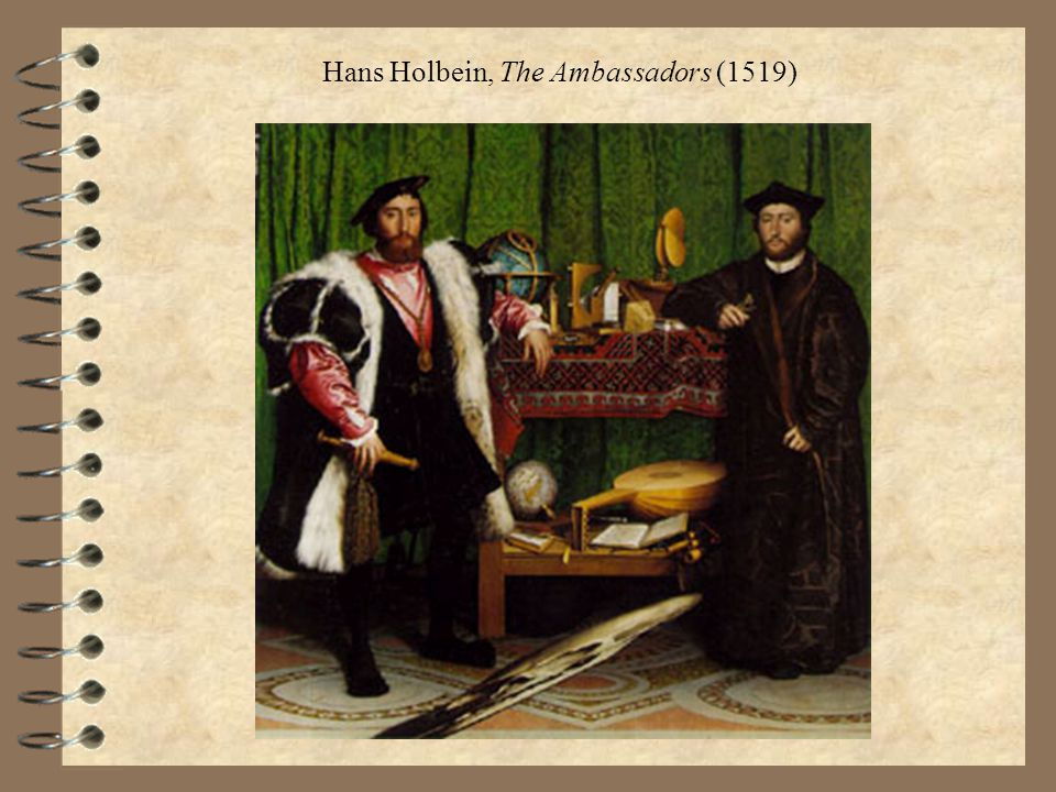 Hans Holbein, The Ambassadors (1519)