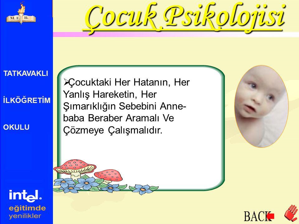 Çocuk Psikolojisi TATKAVAKLI. İLKÖĞRETİM. OKULU.