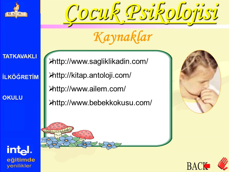Çocuk Psikolojisi Kaynaklar http://www.sagliklikadin.com/