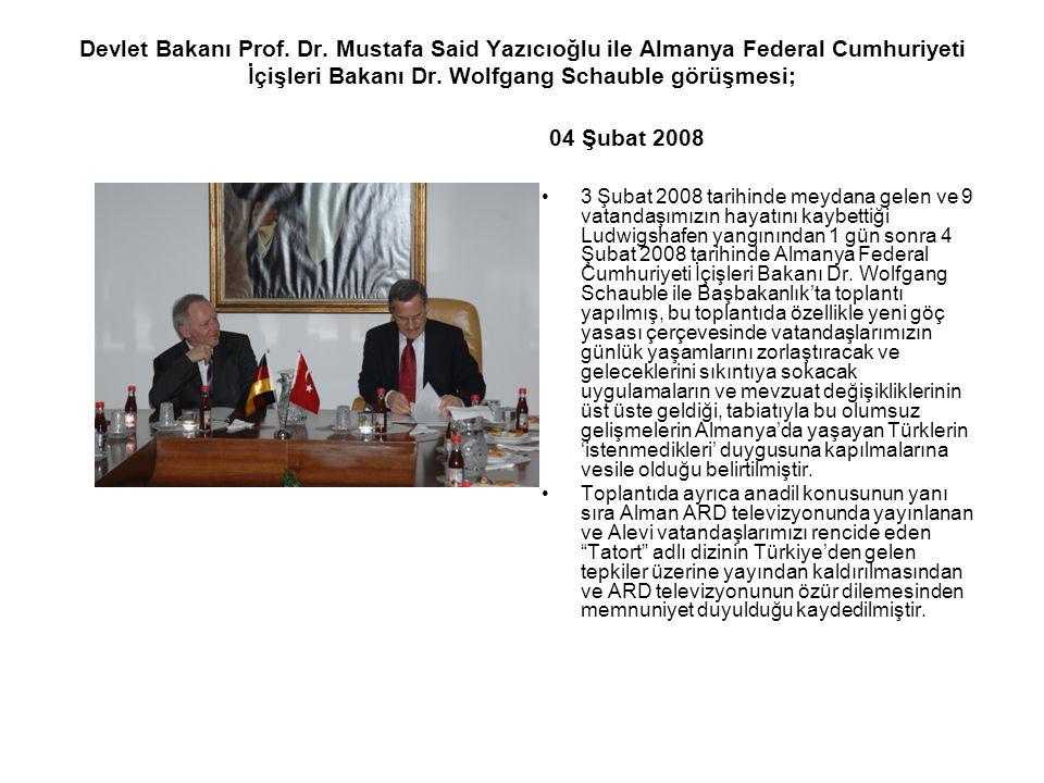 Devlet Bakanı Prof. Dr. Mustafa Said Yazıcıoğlu ile Almanya Federal Cumhuriyeti İçişleri Bakanı Dr. Wolfgang Schauble görüşmesi; 04 Şubat 2008