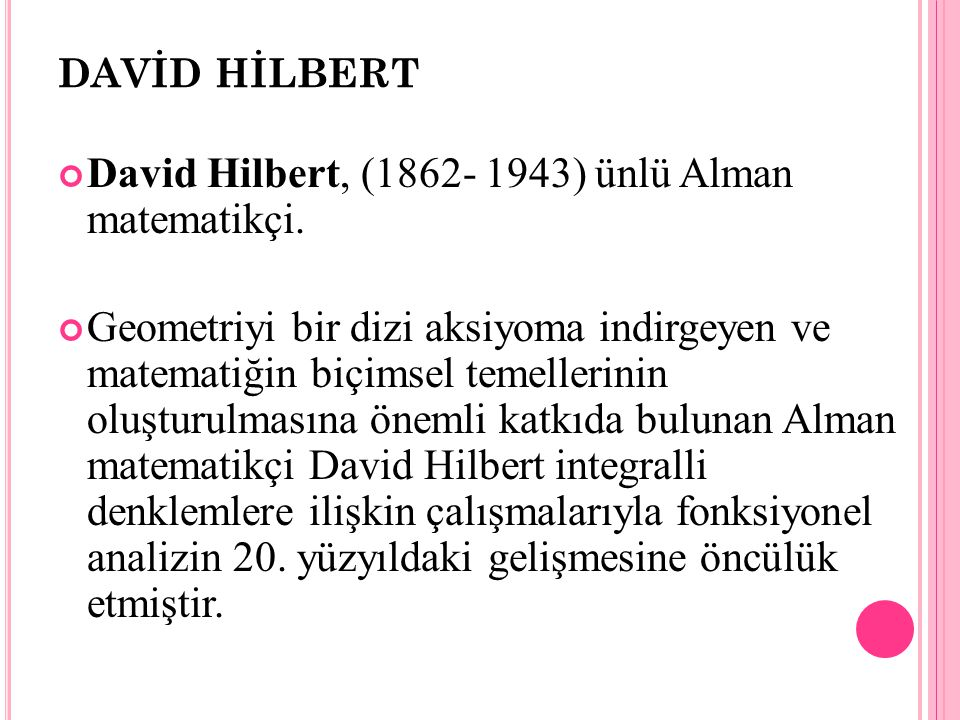 David Hilbert, (1862- 1943) ünlü Alman matematikçi.