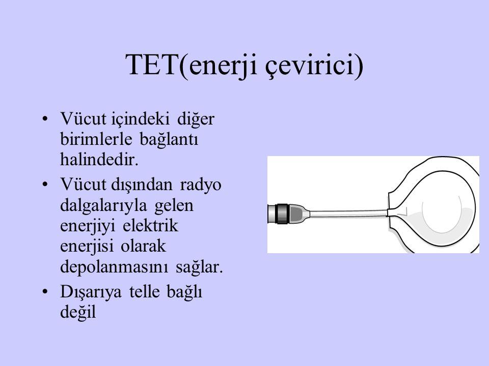 TET(enerji çevirici) Vücut içindeki diğer birimlerle bağlantı halindedir.