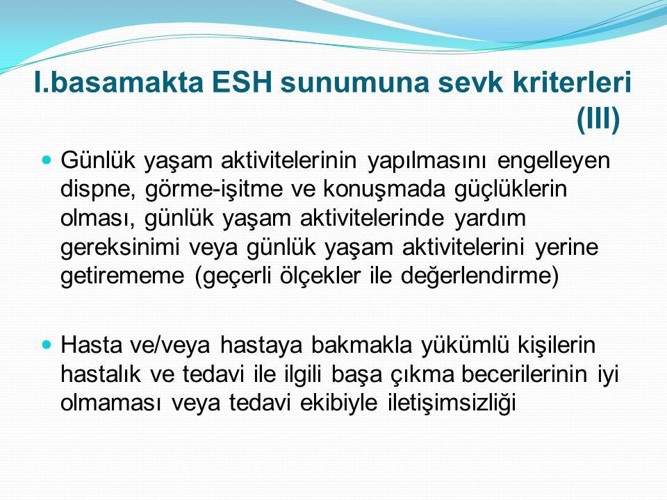 I.basamakta ESH sunumuna sevk kriterleri (III)