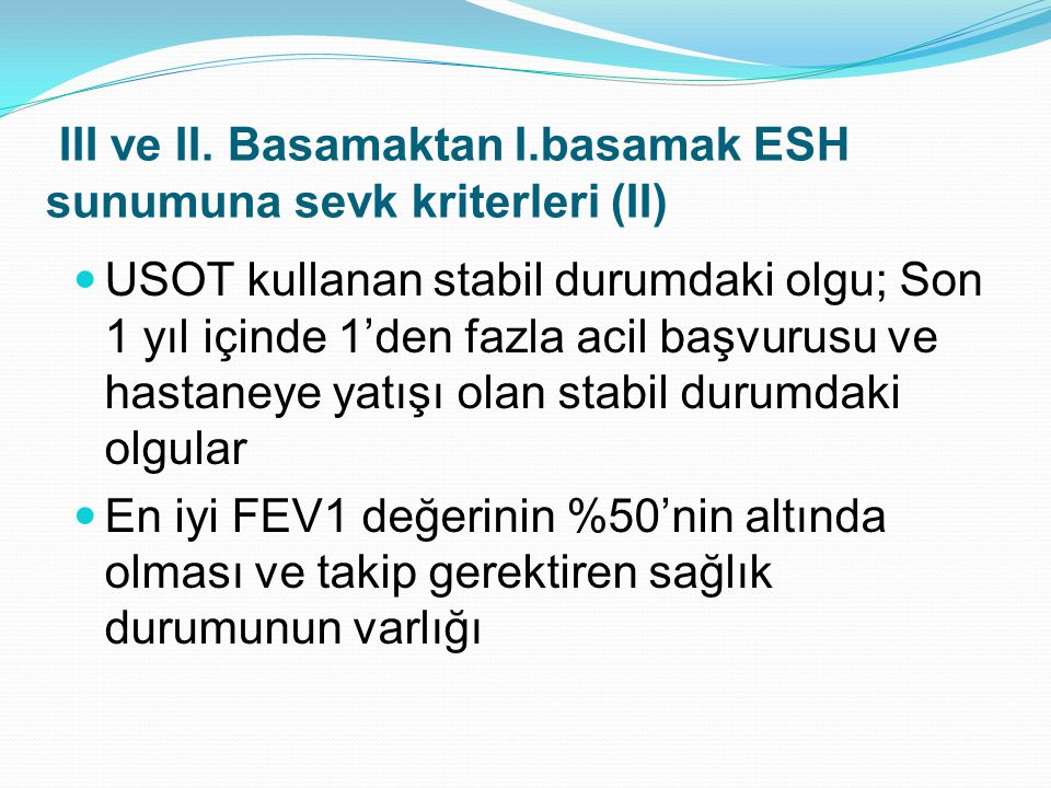 III ve II. Basamaktan I.basamak ESH sunumuna sevk kriterleri (II)