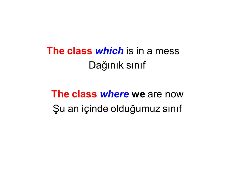 The class which is in a mess Dağınık sınıf The class where we are now