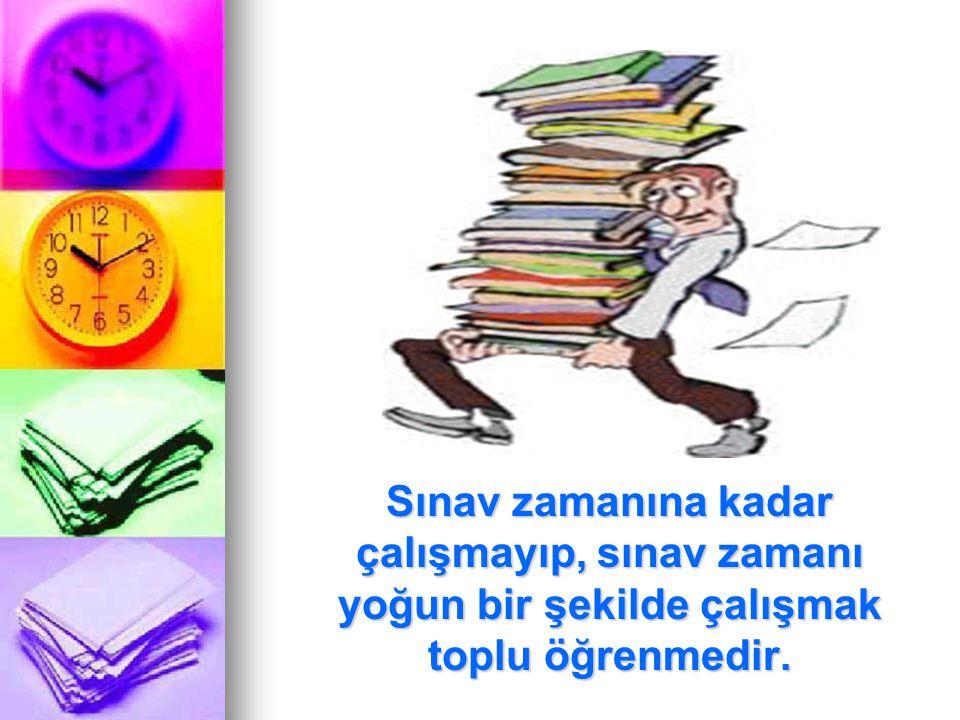 Sınav zamanına kadar çalışmayıp, sınav zamanı yoğun bir şekilde çalışmak toplu öğrenmedir.