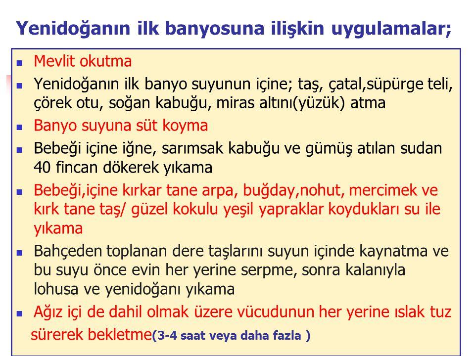 Yenidoğanın ilk banyosuna ilişkin uygulamalar;