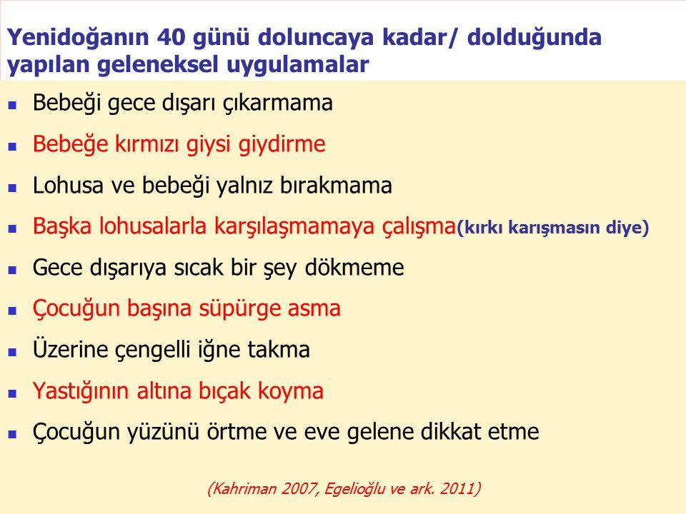 (Kahriman 2007, Egelioğlu ve ark. 2011)