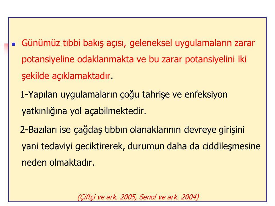 (Çiftçi ve ark. 2005, Senol ve ark. 2004)