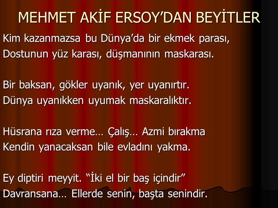 MEHMET AKİF ERSOY'DAN BEYİTLER
