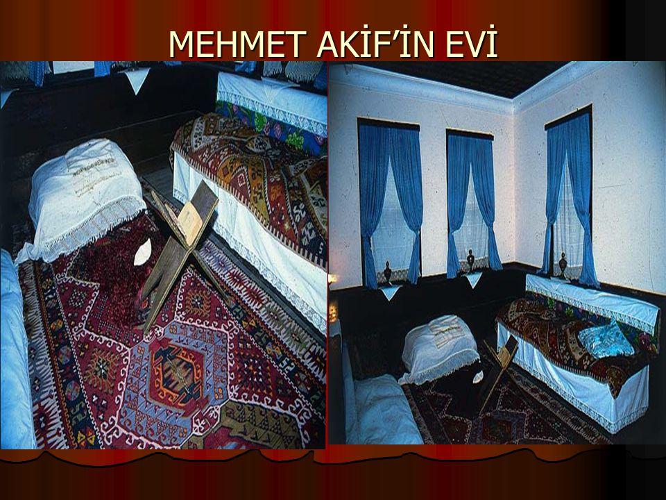 MEHMET AKİF'İN EVİ
