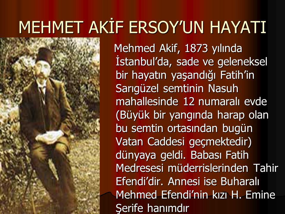 MEHMET AKİF ERSOY'UN HAYATI