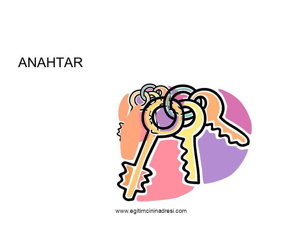 ANAHTAR www.egitimcininadresi.com