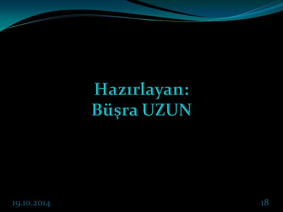 Hazırlayan: Büşra UZUN