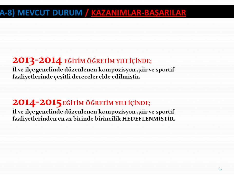 A-8) MEVCUT DURUM / KAZANIMLAR-BAŞARILAR