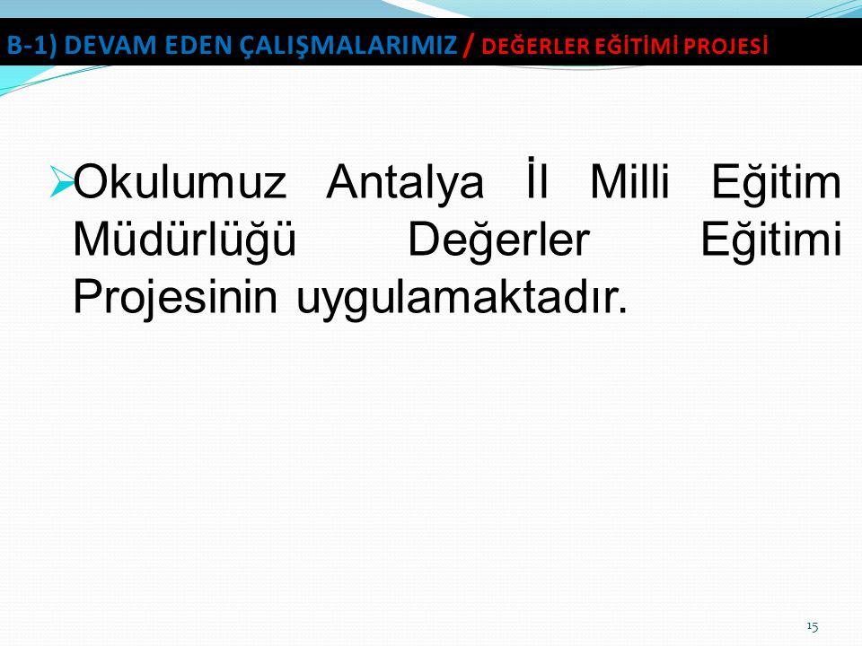 b-1) DEVAM EDEN ÇALIŞMALARIMIZ / DEĞERLER EĞİTİMİ PROJESİ