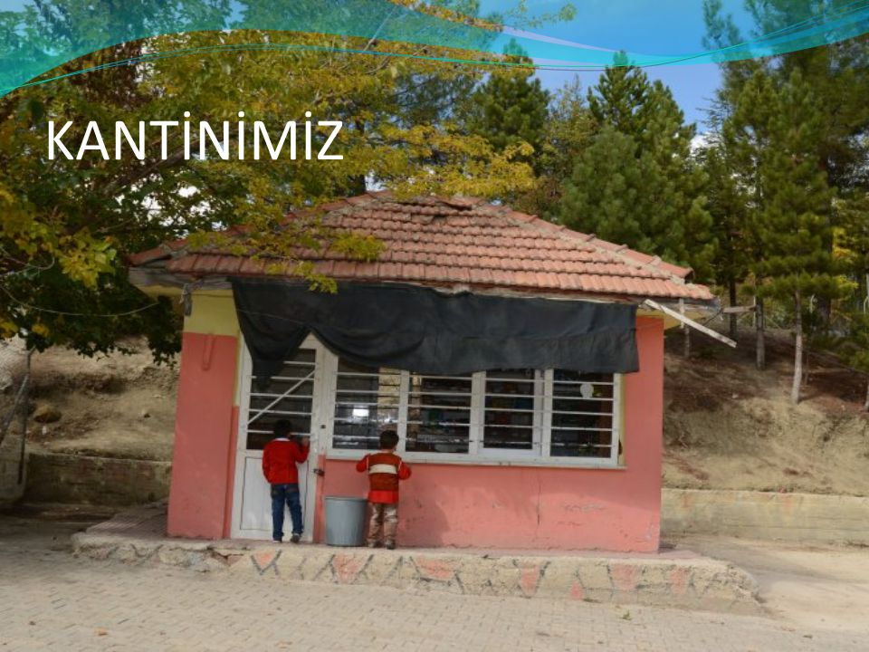 KANTİNİMİZ