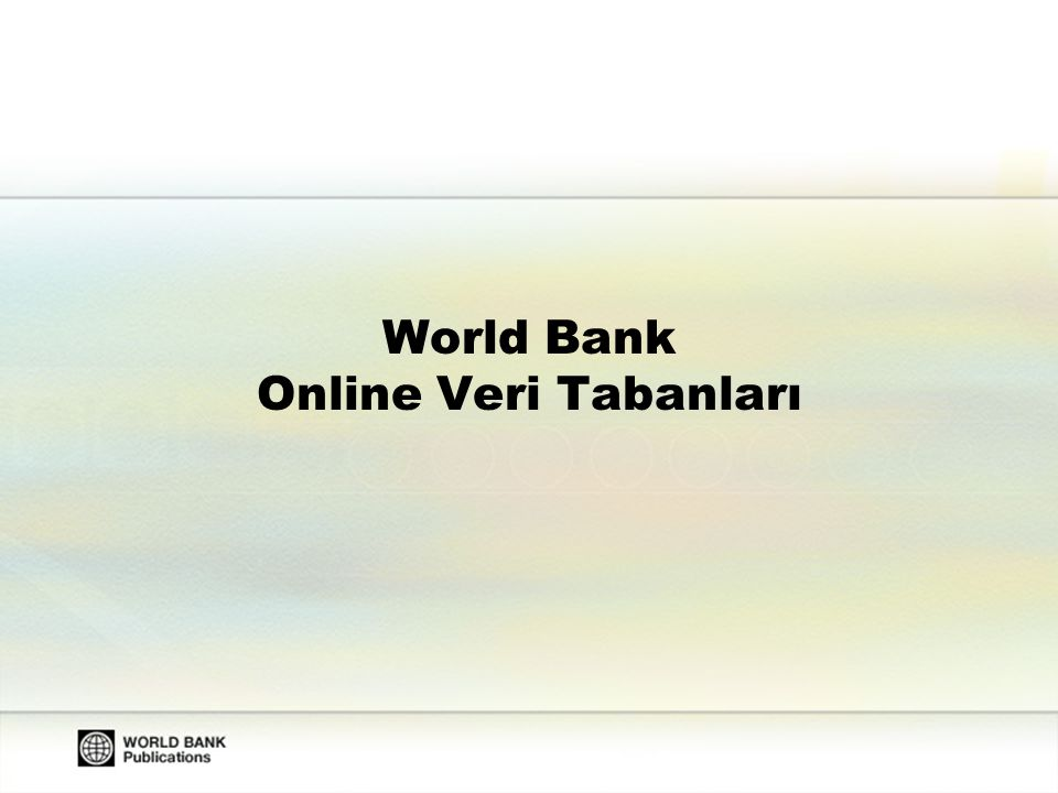 World Bank Online Veri Tabanları