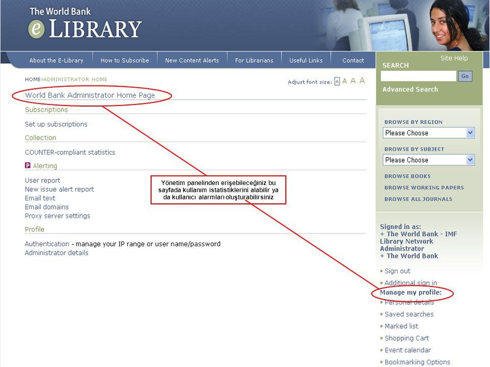 Yönetim panelinden erişebileceğiniz bu sayfada kullanım istatistiklerini alabilir ya da kullanıcı alarmları oluşturabilirsiniz