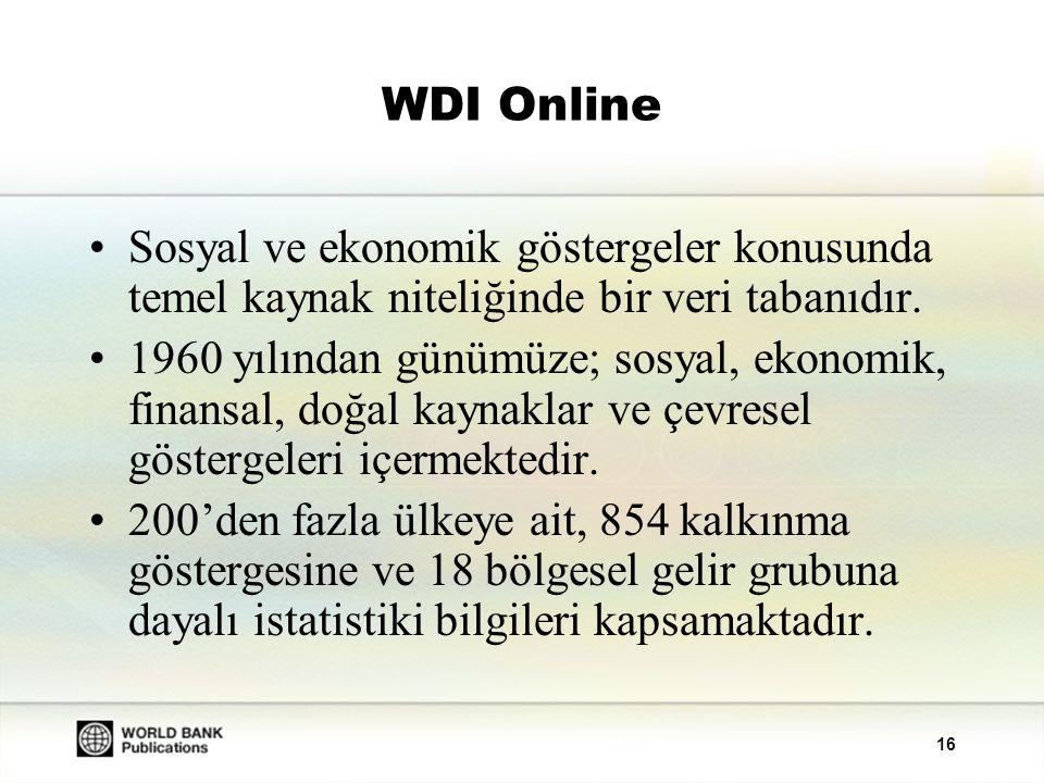 WDI Online Sosyal ve ekonomik göstergeler konusunda temel kaynak niteliğinde bir veri tabanıdır.