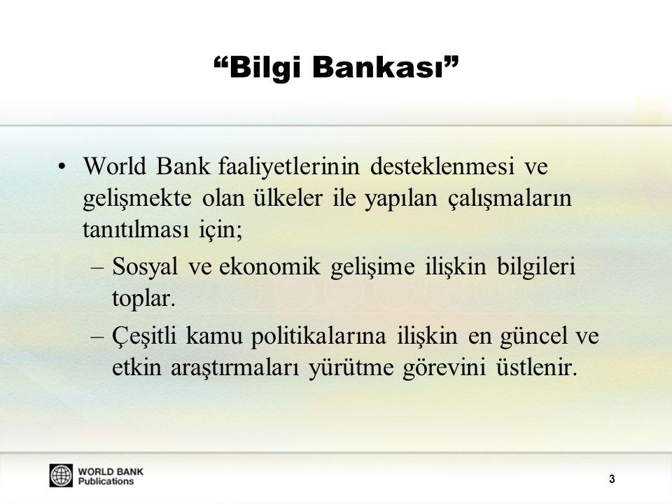 Bilgi Bankası World Bank faaliyetlerinin desteklenmesi ve gelişmekte olan ülkeler ile yapılan çalışmaların tanıtılması için;