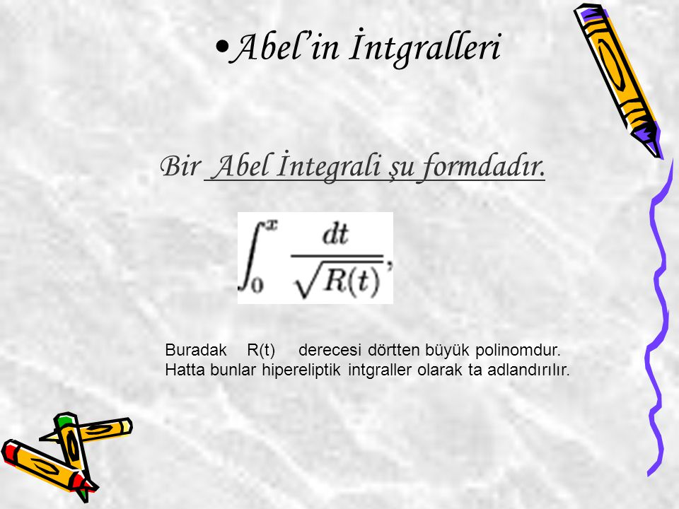 Bir Abel İntegrali şu formdadır.
