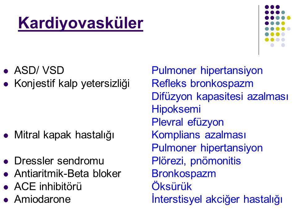 Kardiyovasküler ASD/ VSD Pulmoner hipertansiyon