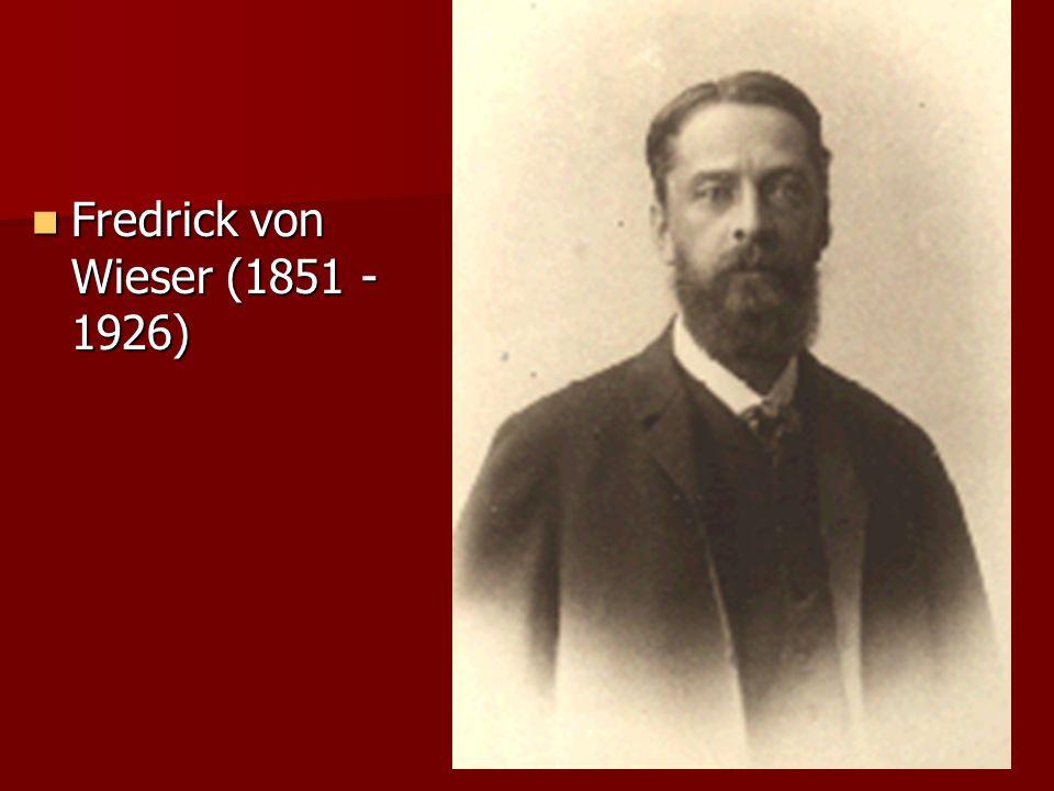 Fredrick von Wieser (1851 -1926)