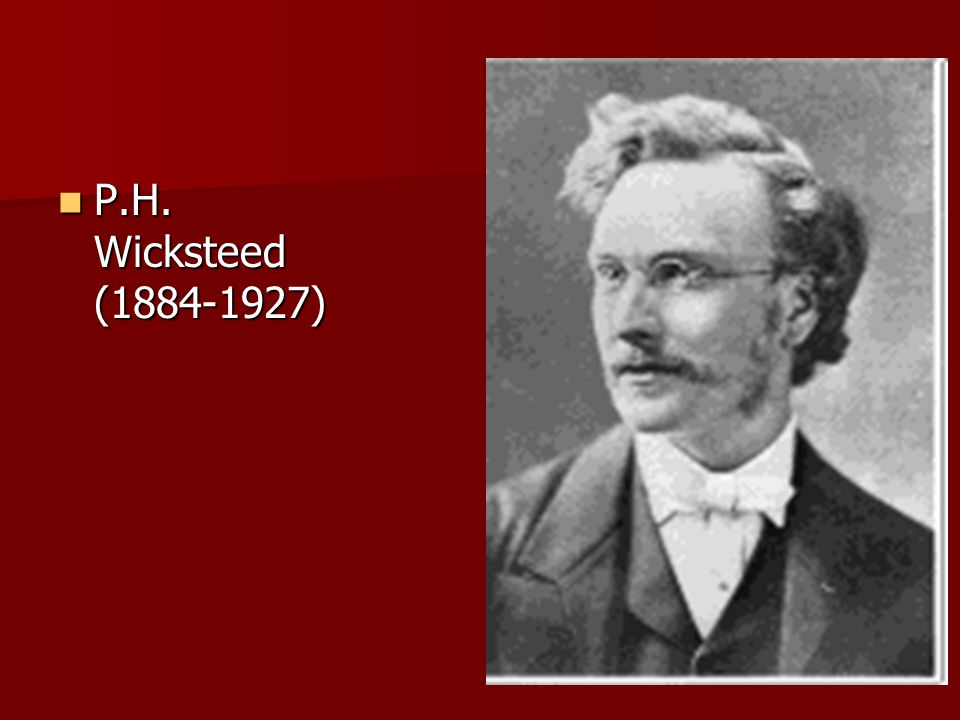 P.H. Wicksteed (1884-1927)