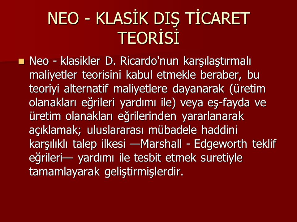 NEO - KLASİK DIŞ TİCARET TEORİSİ
