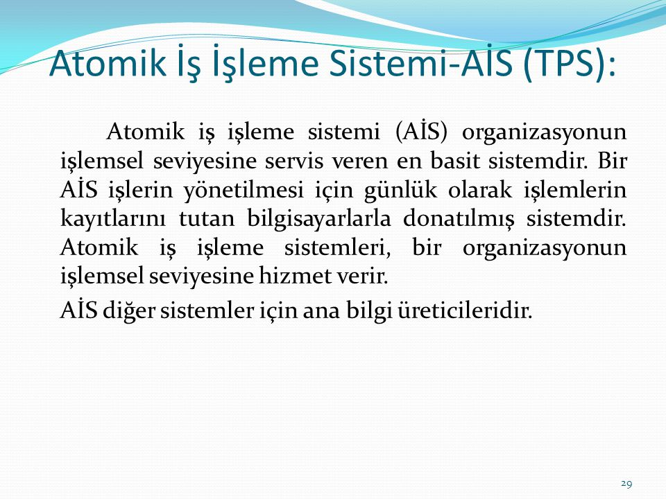 Atomik İş İşleme Sistemi-AİS (TPS):