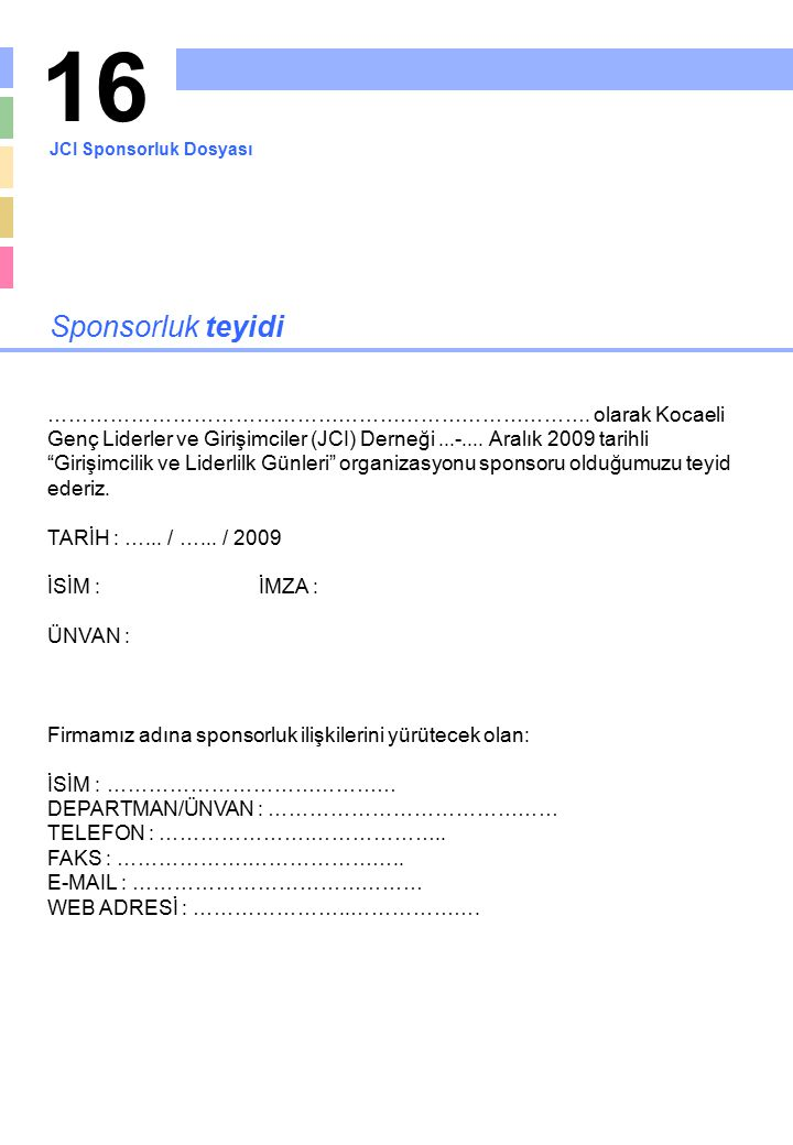 16 JCI Sponsorluk Dosyası. Sponsorluk teyidi.